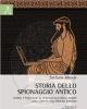 storia dello spionaggio antico teoria e strategie di intelligence dagli albori alla caduta dellimpero romano   stefano musco
