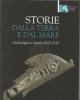 storie dalla terra e dal mare archeologia in liguria 2000 2015
