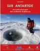 sub antartide racconti subacquei dal continente di ghiaccio   luisa cavallo