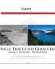 sulle tracce dei ghiacciai alaska caucaso karakorum   fabiano ventura catalogo della mostra museo pigorini   roma 2014 2015