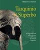 tarquinio il superbo il re maledetto degli etruschi   thierry camous