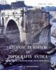 tlante tematico di topografia antica 25 2015   roma strade e infrastrutture citt e monumenti a cura di quilici gigli stefania e quilici lorenzo