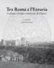 tra roma e letruria cultura identit e territorio dei falisci