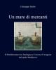 un mare di mercanti il mediterraneo tra sardegna e corona daragona nel tardo medioevo   giuseppe seche