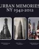 urban memories ny 1942 2012   a cura di lorenzo canova