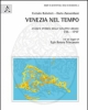 venezia nel tempo atlante storico dello sviluppo urbano 7261797