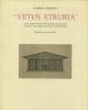 vetus etruria il mito degli etruschi nella letteratura architettonica nellarte e nella cultura da vitruvio a winckelmann   gabriele morolli