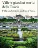 ville e giardini storici della tuscia villas and hostoric gardens of tuscia