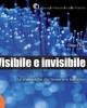 visibile e invisibile le meraviglie dei fenomeni luminosi   olmes bisi