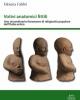 votivi anatomici fittili uno straordinario fenomeno di religiosit popolare dellitalia antica    fabiana fabbri